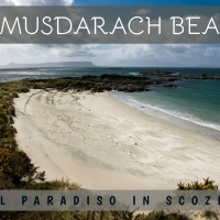 CAMUSDARACH BEACH: il paradiso in Scozia