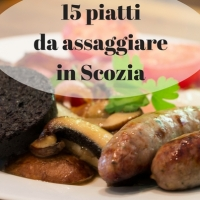 Cosa mangiare in Scozia: 15 piatti da assaggiare in viaggio
