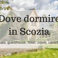 Dove dormire in Scozia