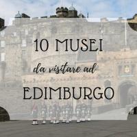 10 musei da visitare ad Edimburgo