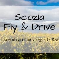 Come organizzare un viaggio fly & drive in Scozia