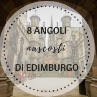 Edimburgo insolita: 8 angoli nascosti da visitare nella capitale scozzese