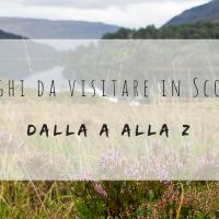 Cosa fare in Scozia: indice alfabetico dei luoghi da visitare