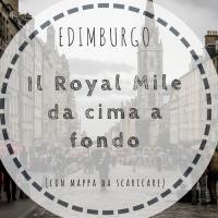 Edimburgo: cosa visitare sul Royal Mile + Mappa da scaricare
