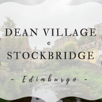 Scoprire Edimburgo: Dean Village e Stockbridge