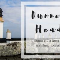 Esplorando Dunnet Head, il punto più a Nord della Scozia