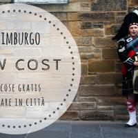 Edimburgo low cost: 10 cose da fare in città...gratis!
