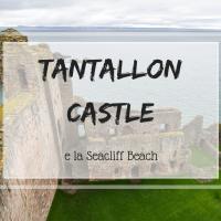 Esplorando la costa dell'East Lothian: Seacliff Beach e Tantallon Castle