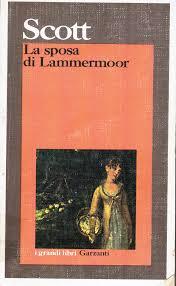 Walter Scott: LA SPOSA DI LAMMERMOOR. Traduzione di Bice Onofri. –  Biblioteca Teresa Gullace